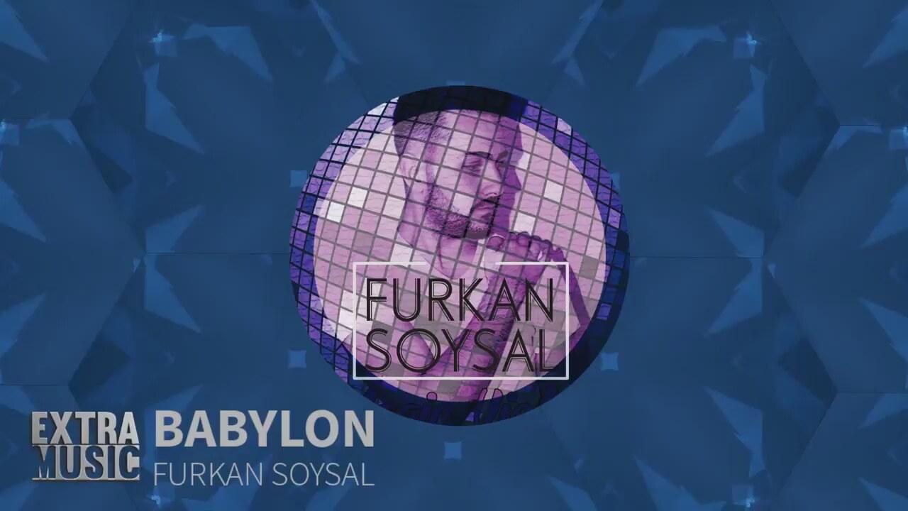 BABYLON FURKAN SOYSAL MP3 СКАЧАТЬ БЕСПЛАТНО