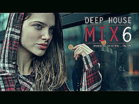 Видеоклип на песню The Best Of Vocal Deep House - Best Deep House Mix 6 - Indian summer deep house