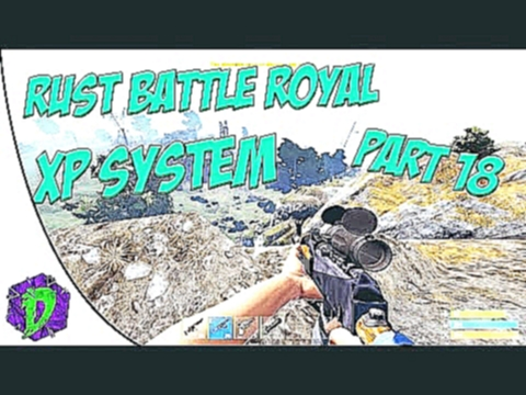 Видеоклип на песню Ютуб без авторских прав - RUST BATTLE ROYAL PART 18 - XP SYSTEM