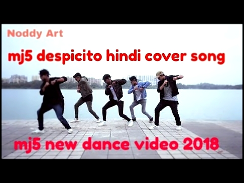 Видеоклип на песню DESPACITO - Despacito hindi cover song  ft daddy yankee  ft luis fonsi ft mj5