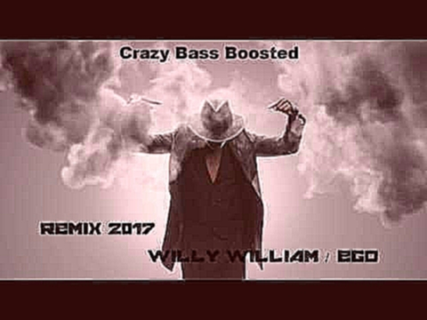 Видеоклип на песню Ego (Bass) - Willy William - REMIX Ego & Crazy Bass BOOSTED
